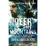 Deer in the Mountains: War is Easy. Peace is Hell. (Tom Grafton Book 2)