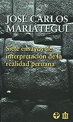 Siete ensayos de interpretacion de la realidad peruana (Spanish Edition)