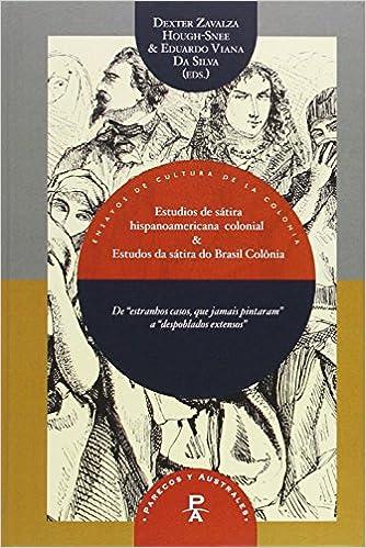 Estudios de sátira hispanoamericana colonial & Estudos da sátira do Brasil- Colonia.