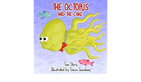 The Octopus and the Cake (Sprites Book 3) (English Edition) eBook: Tom Story, Simon Goodway: Amazon.es: Tienda Kindle