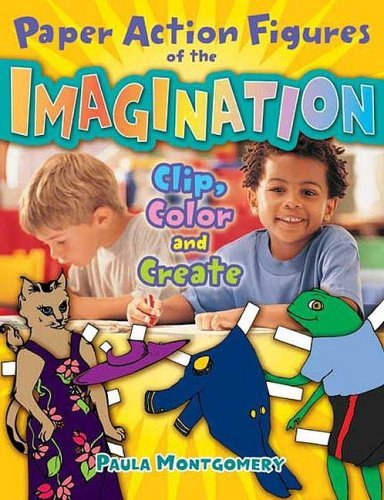 Paper Action Figures of the Imagination: Clip, Color and Create by Montgomery Paula (2009-06-22) Paperback