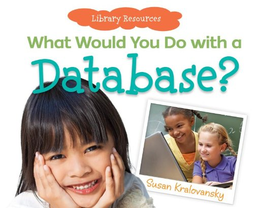 What Would You Do With a Database? (Library Resources) by Super Sandcastle