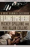img - for A Long Time Dead: A Mike Hammer Casebook (Mike Hammer Novels) book / textbook / text book
