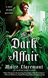 The Dark Affair: A Novel of Mad Passions