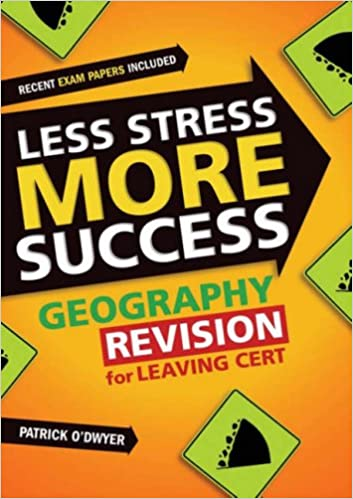 Geography Revision for Junior Cert (Less Stress More Success)