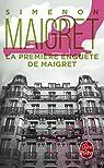 La Première enquête de Maigret par Simenon