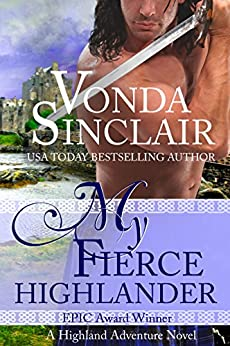 My Fierce Highlander: A Scottish Historical Romance (Highland  Adventure Book 1) by [Sinclair, Vonda]