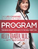 12 week program - The Program: The Brain-Smart Approach to the Healthiest You: The Life-Changing 12-Week Method