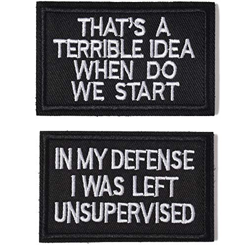 AXEN In My Defense I was Left Unsupervised &That's a Terrible Idea When Do We Start Tactical Military Morale Patch for Tactical Gear Hat Backpack Jackets