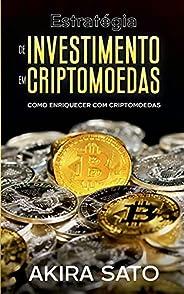 Estratégia de Investimento em Criptomoedas: Como enriquecer com criptomoedas