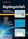 Regelungstechnik: Theorie und Praxis mit WinFACT und Multisim