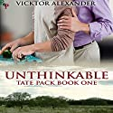 Unthinkable: Tate Pack Series, Book 1 Audiobook by Vicktor Alexander Narrated by Sean Crisden