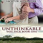 Unthinkable: Tate Pack Series, Book 1 | Vicktor Alexander