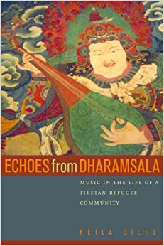 Echoes from Dharamsala: Music in the Life of a Tibetan Refugee Community
