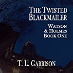 The Twisted Blackmailer: Watson and Holmes, Book 1 | Tammy Garrison