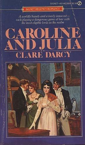 Caroline and Julia (Regency Romance)