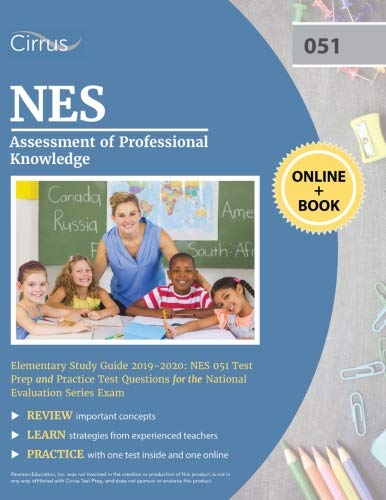 Knowledge Study Guide - NES Assessment of Professional Knowledge Elementary Study Guide 2019-2020: NES 051 Test Prep and Practice Test Questions for the National Evaluation Series Exam