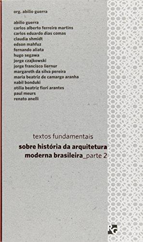 Textos Fundamentais Sobre Historia da Arquitetura Moderna Brasileira - Volume 2