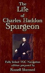 The Life of Charles Haddon Spurgeon