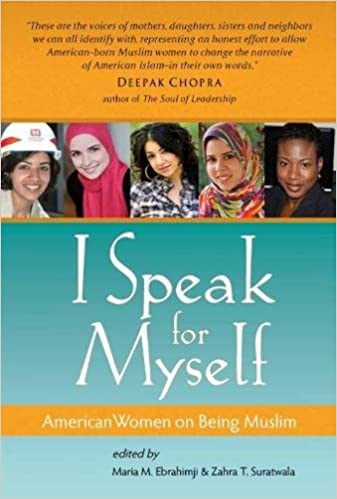 I Speak For Myself American Women On Being Muslim Maria M  I Speak For Myself American Women On Being Muslim Maria M Ebrahimji  Zahra T Suratwala  Amazoncom Books