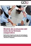 Modelo de Evaluación Del Éxito de la Fórmula Cooperativ, David Bernardo López Lluch, 3847353217
