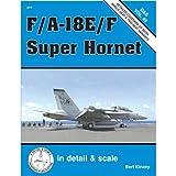 F/A-18E/F Super Hornet in Detail & Scale (D&S, Vol. 69)