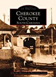 img - for Cherokee County, South Carolina (Images of America) book / textbook / text book
