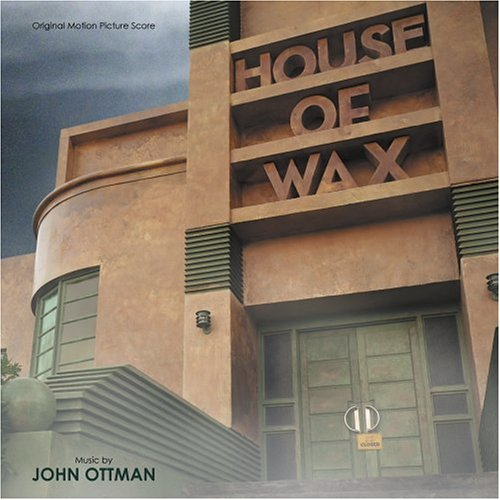 House of Wax - Original Motion Picture Score (Wax Soundtrack Of House)