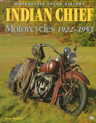 Indian Chief Motorcycles 1922-1953 (Motorcycle Color History)