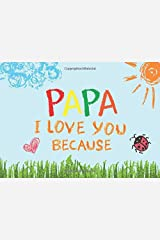 Papa I Love You Because: Prompted Book with Blank Lines to Write the Reasons Why You Love Your Grandpa Paperback