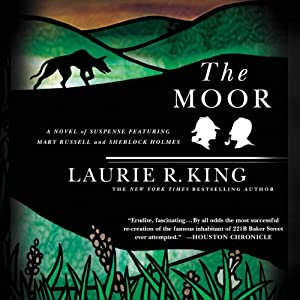 The Moor: A Novel of Suspense Featuring Mary Russell and Sherlock Holmes Hörbuch