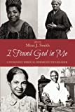 I Found God in Me: A Womanist Biblical Hermeneutics Reader