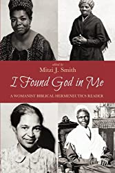 I Found God in Me: A Womanist Biblical Hermeneutics Reader