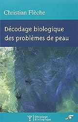 Décodage biologique des problèmes de peau (French Edition)