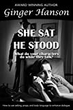 She Sat He Stood: What Do Your Characters Do While They Talk?