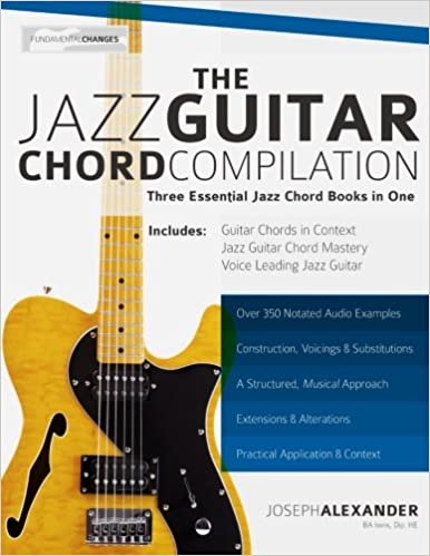 The Jazz Guitar Chord Compilation Three Essential Jazz Chord Books