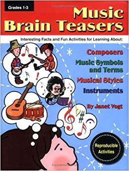 Book Music Brain Teasers: Interesting Facts and Fun Activities for Learning About Composers, Music Symbols and Terms, Musical Styles, and Instruments