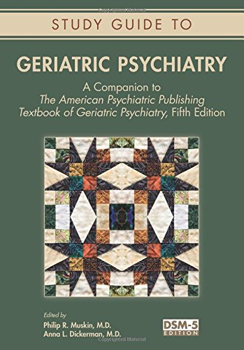 Geriatric Psychiatry: A Companion to the American Psychiatric Publishing Textbook of Geriatric Psychiatry