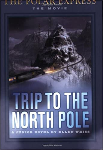 Book Trip To The North Pole (The Polar Express: The Movie) by Ellen Weiss (2004-10-12)
