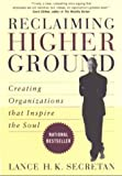 img - for Reclaiming Higher Ground: Creating Organizations that Inspire the Soul book / textbook / text book
