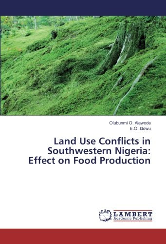 Land Use Conflicts in Southwestern Nigeria: Effect on Food Production PDF