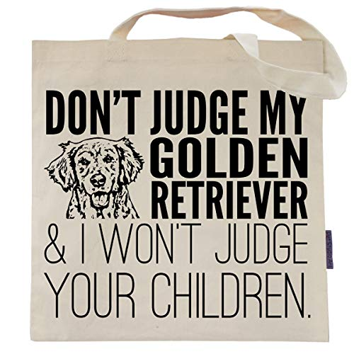 Don't Judge My Golden Retriever Tote Bag by Pet Studio Art ()