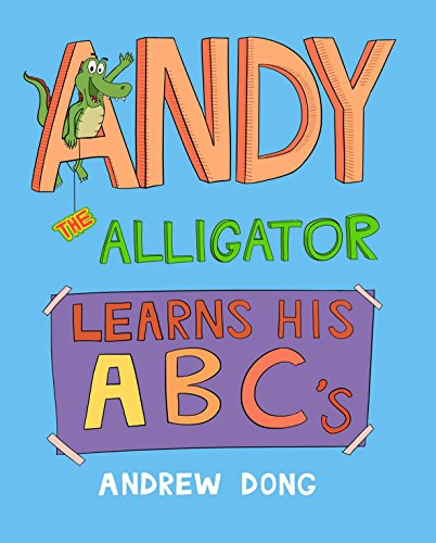 Andy The Alligator Learns His ABC's by [Dong, Andrew]