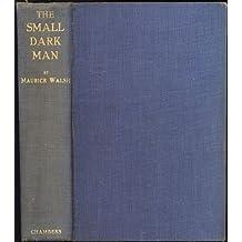 The Small Dark Man