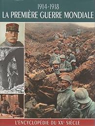 La première guerre mondiale : 1914-1918 par Jay Murray Winter