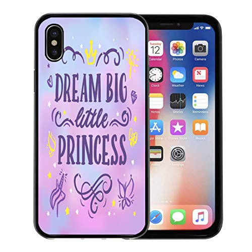 Semtomn Phone Case for Apple iPhone Xs case,Crown Inscription Dream Big Little Princess in Calligraphic Brochures Quote Text for iPhone X Case,Rubber Border Protective Case,Black -
