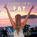 A Funeral for My Fat: My Journey to Lay 100 Pounds to Rest Audiobook by Sharee Samuels Narrated by Amy Melissa Bentley