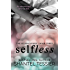 Selfless (Selfish Series Book 3)