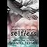 Selfless (Selfish Series Book 3)