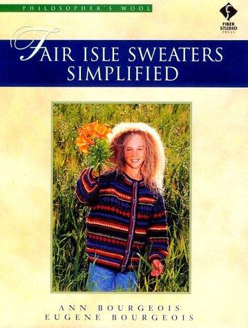 Fair Isle Sweaters Simplified: Philosopher's - Sweater Isle
